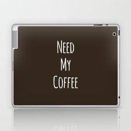 Need My Coffee Laptop & iPad Skin