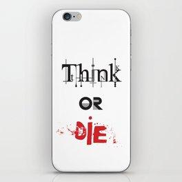 Think or Die iPhone Skin