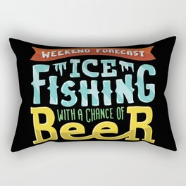 Weekend Forecast - Ice fishing with a chance of beer Rectangular Pillow