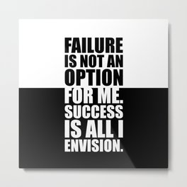 Failure is not... Inspirational Quote Metal Print