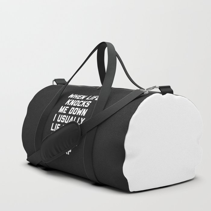Life Knocks Me Down Funny Quote Duffle Bag