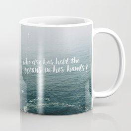 HELD THE OCEANS? Coffee Mug