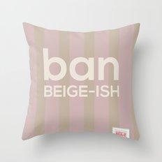 Ban Beige-ish Throw Pillow