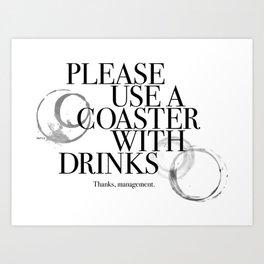Please Use A Coaster Art Print