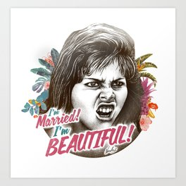 I'M MARRIED I'M BEAUTIFUL Art Print