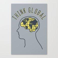 Think Global Canvas Print