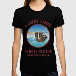 I Just Love Pirate Sloths On Witches Broom T-shirt