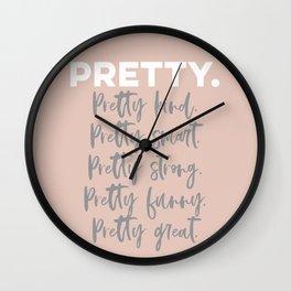 Pretty Great. Wall Clock