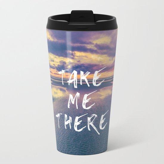 Take Me There Beach Sunset Text Metal Travel Mug