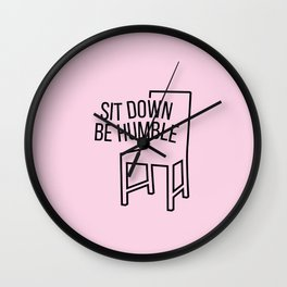 Stay Humble Wall Clock