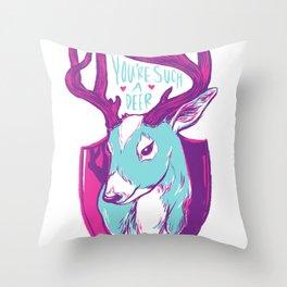 You're Such a Deer Throw Pillow