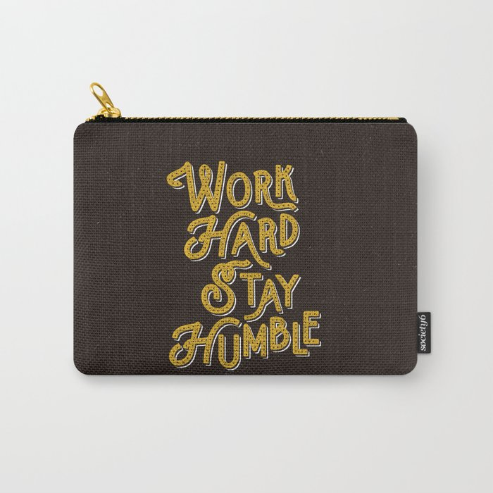 Work Hard Stay Humble hand lettered modern hand lettering typography quote wall art home decor Carry-All Pouch