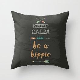 Keep calm andbe a hippie Throw Pillow