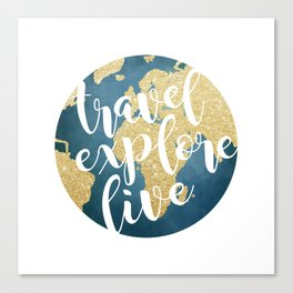 Travel, Explore, Live Canvas Print