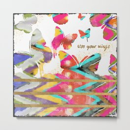 use your wings Metal Print