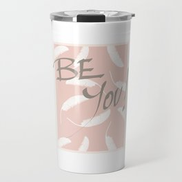 Be You! #society6 #motivational Travel Mug