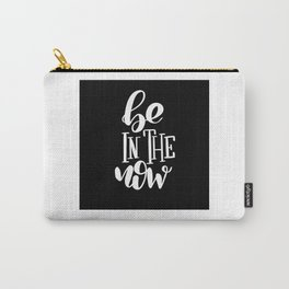 Be In The Now: black Carry-All Pouch