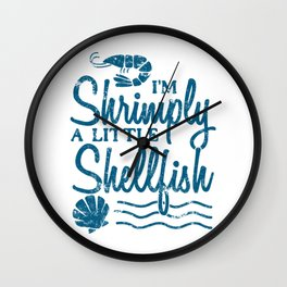 I'm Shrimply A Little Shellfish Gift Wall Clock