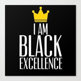 I am Black Excellence Canvas Print