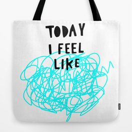 Today I feel like Tote Bag