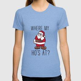 where are my hos at Santa Claus Christmas T-shirt