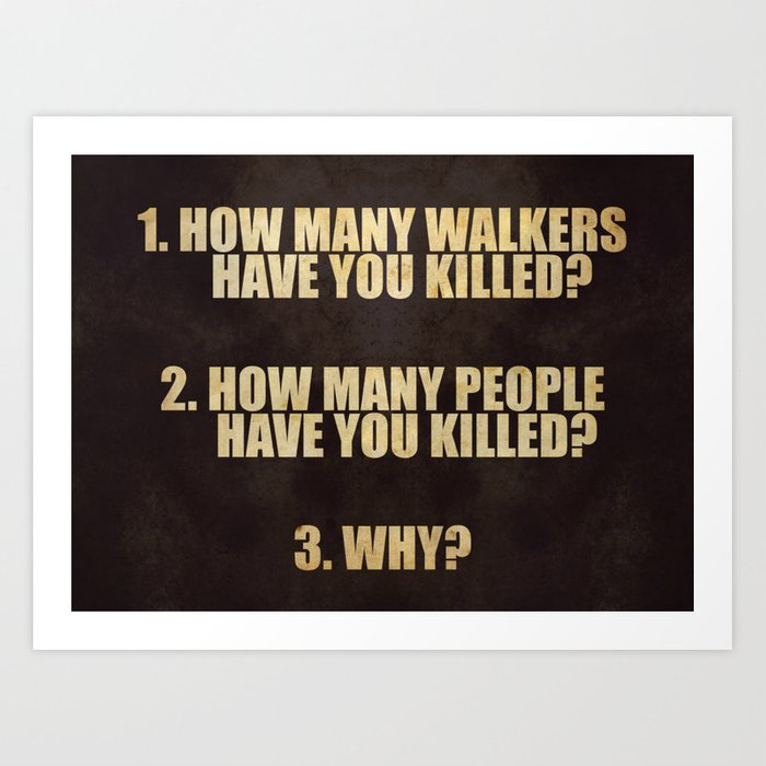 Walking Dead 3 Questions Art Print