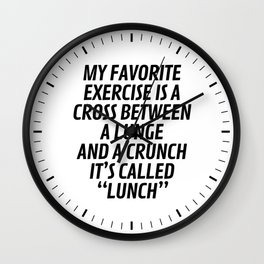 My Favorite Exercise is a Cross Between a Lunge and a Crunch - Lunch Wall Clock