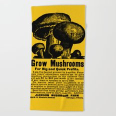 Grow Mushrooms! Beach Towel