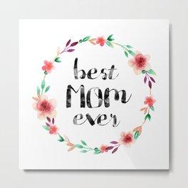 Best Mom Ever floral wreath Metal Print