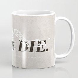 Buy, or Die. Coffee Mug