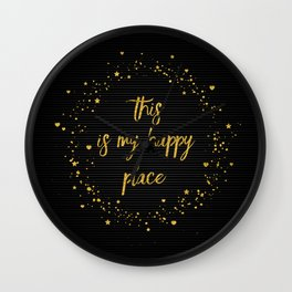 Text Art THIS IS MY HAPPY PLACE III | black with hearts, stars & splashes Wall Clock