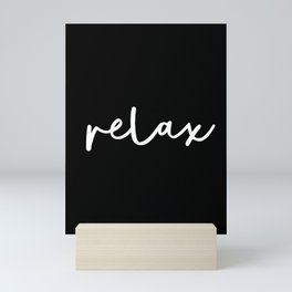 Relax black and white contemporary minimalism typography design home wall decor bedroom Mini Art Print