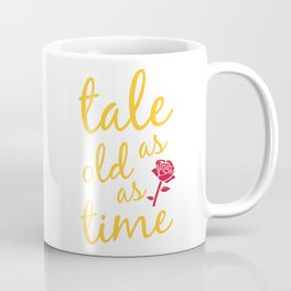 Tale as old as time Coffee Mug