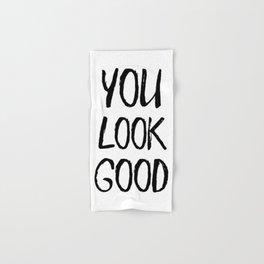 You Look Good Hand & Bath Towel