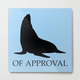 Seal Of Approval Metal Print