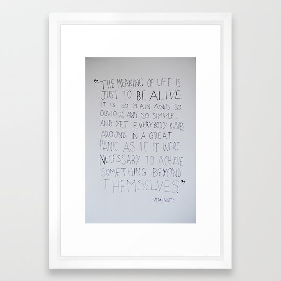 The Meaning of Life - Alan Watts Quote Framed Art Print by ...