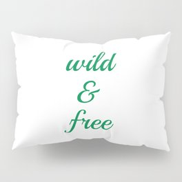 Wild and Free Pillow Sham