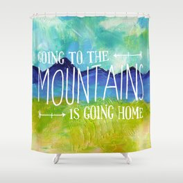 Going to the Mountains, Tetons Landscape Shower Curtain
