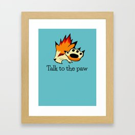 Talk to the Paw Framed Art Print