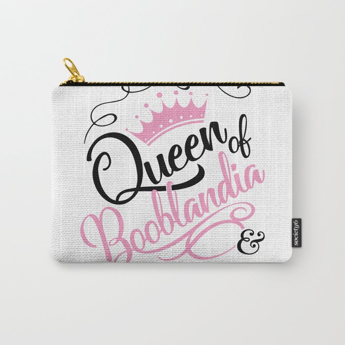 Naughty Queen of Booblandia Carry-All Pouch