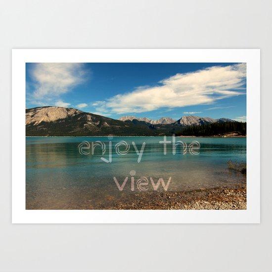 Enjoy the view Art Print