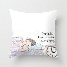 Dear brain! Throw Pillow