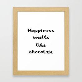 Happiness smells like chocolate Framed Art Print