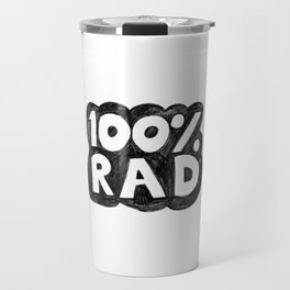 100 % RAD - Bubble Travel Mug