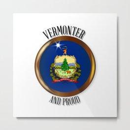 Vermont Proud Flag Button Metal Print
