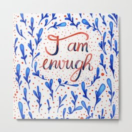I'M ENOUGH Metal Print
