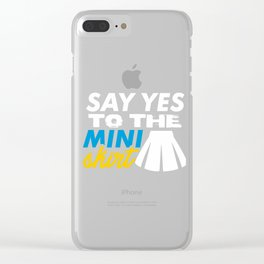 Say yes to the mini skirt Clear iPhone Case