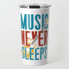 Music Never Sleeps Travel Mug