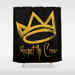 Respect the Crown Shower Curtain