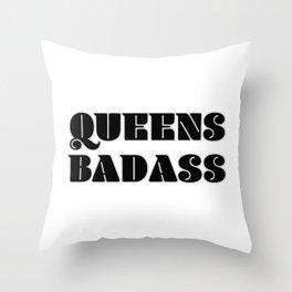 queens badass Throw Pillow